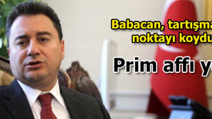 Babacan: Prim affı yok