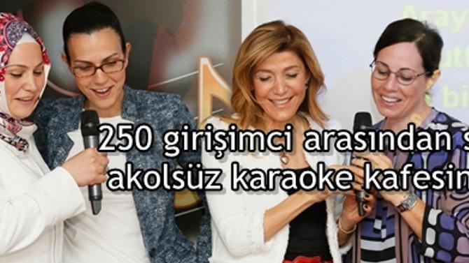 250 girişimci arasından seçildi akolsüz karaoke kafesini açtı