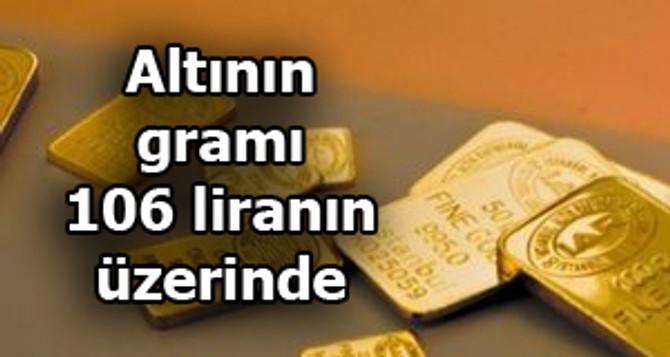 Altının gramı 106 liranın üzerinde