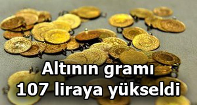 Altının gramı 107 liraya yükseldi