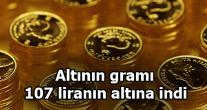 Altının gramı 107 liranın altına indi