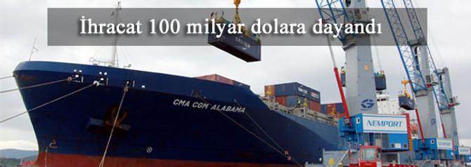 Dokuz aylık ihracat 100 milyar dolara dayandı