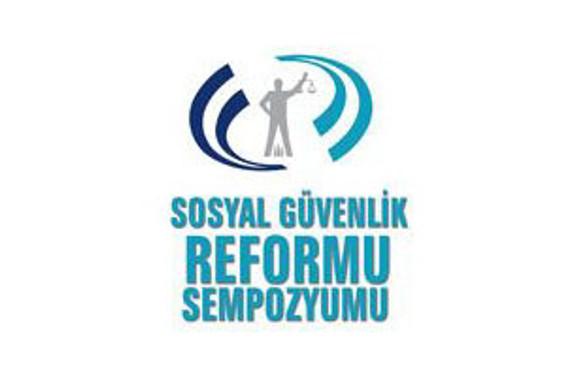 Sosyal Güvenlik Reformu sempozyumda tartışılacak