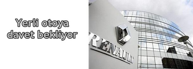 Renault yerli otoya davet bekliyor