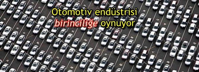 Otomotiv endüstrisi birinciliğe oynuyor