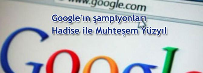 Google'ın şampiyonları Hadise ile Muhteşem Yüzyıl