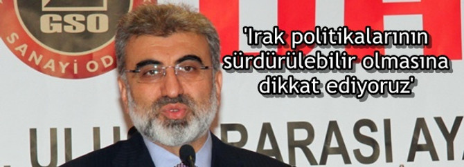 'Irak politikalarının sürdürülebilir olmasına dikkat ediyoruz'