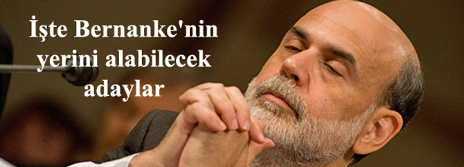 İşte Bernanke'nin yerini alabilecek adaylar