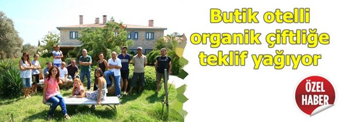 İçinde butik otel olan organik çiftliğe ortaklık teklifi yağıyor