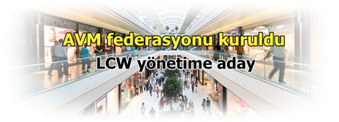 AVM federasyonu kuruldu, LCW yönetime aday