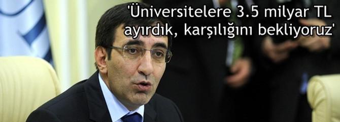 'Üniversitelerin yatırımına 3.5 milyar TL ayırdık, karşılığını bekliyoruz'