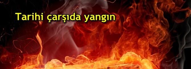 Tarihi çarşıda yangın