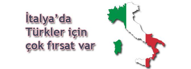 İtalya'da  Türkler için çok fırsat var