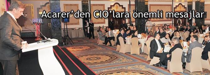 Acarer'den CIO'lara önemli mesajlar