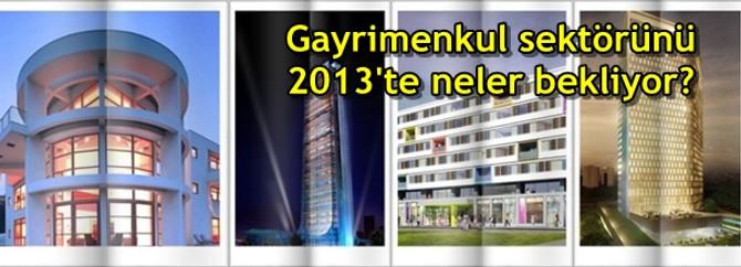 Gayrimenkul sektörünü 2013'te neler bekliyor?