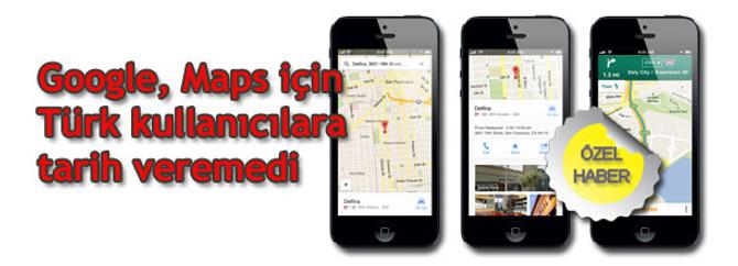 Google, Maps için Türk kullanıcılara tarih veremedi