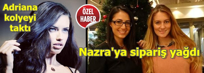 Adriana kolyeyi taktı Nazra'ya sipariş yağdı