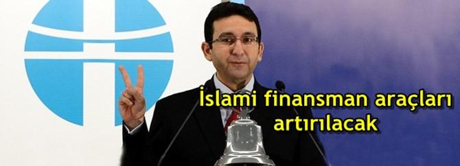İslami finansman araçları artırılacak