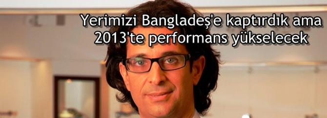 Yerimizi Bangladeş'e kaptırdık ama 2013'te performans yükselecek