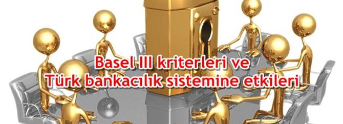 Basel III kriterleri ve Türk bankacılık sistemine etkileri