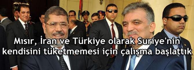 Mısır, İran ve Türkiye olarak Suriye'nin kendisini tüketmemesi için çalışma başlattık