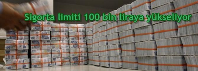 Sigorta limiti 100 bin liraya yükseliyor