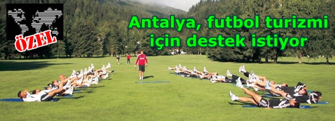 Antalya, futbol turizmi için destek istiyor