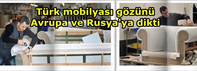 Türk mobilyası gözünü Avrupa ve Rusya'ya dikti