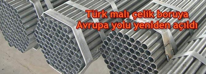 Türk malı çelik boruya Avrupa yolu yeniden açıldı