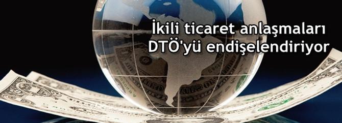 İkili ticaret anlaşmaları DTÖ'yü endişelendiriyor
