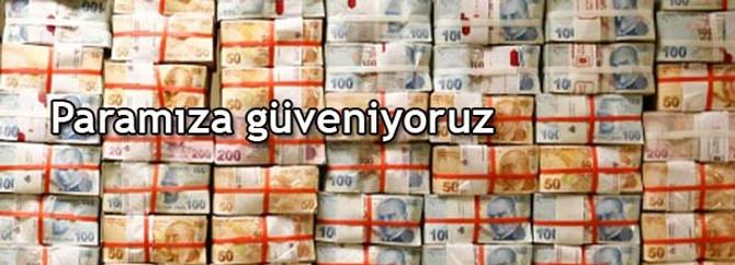 Türkler parasına güveniyor