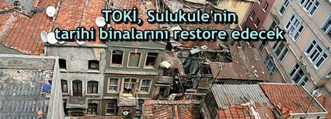 TOKİ, Sulukule'nin tarihi binalarını restore edecek