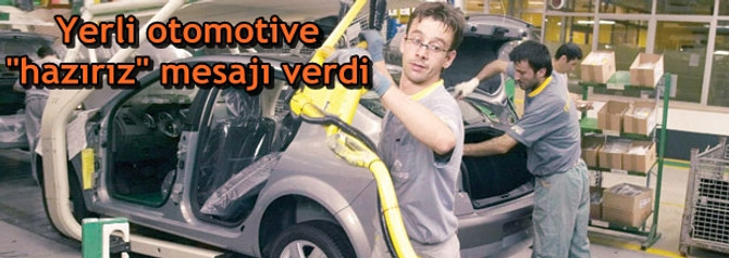 """TAYSAD'tan yerli otomotive """"hazırız"""" mesajı"""