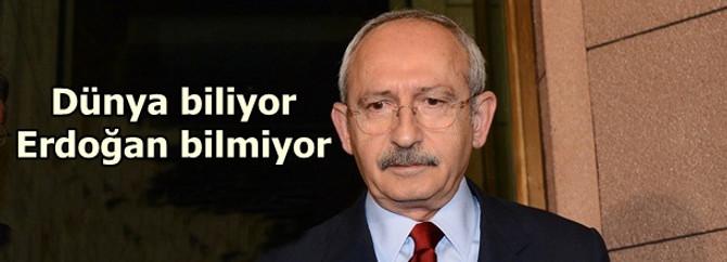 Bütün dünya biliyor Erdoğan bilmiyor