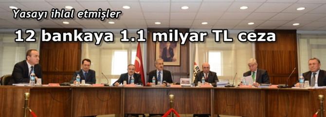 Bankalara 1.1 milyar TL ceza