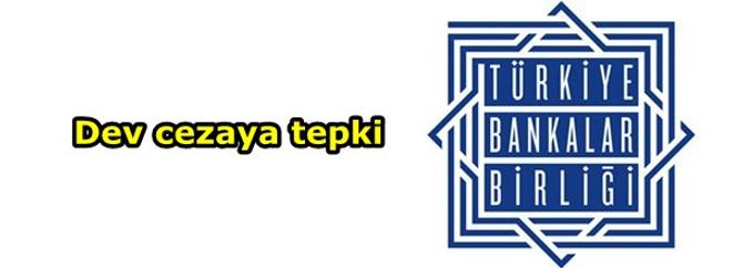 TBB'den dev cezaya tepki