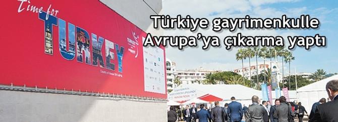 Türkiye gayrimenkulle Avrupa'ya çıkarma yaptı