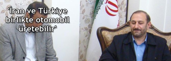'İran ve Türkiye birlikte otomobil üretebilir'