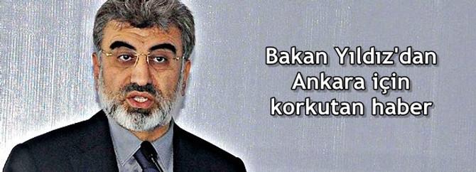 Bakan Yıldız'dan Ankara için korkutan haber