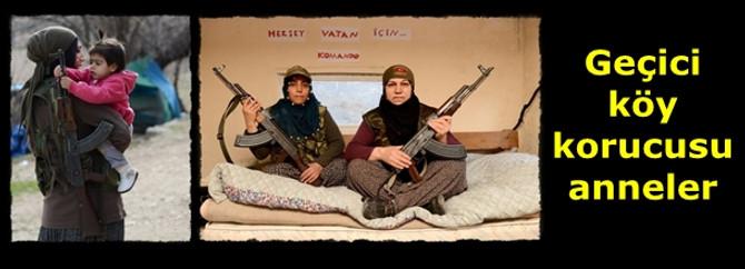 Geçici köy korucusu anneler