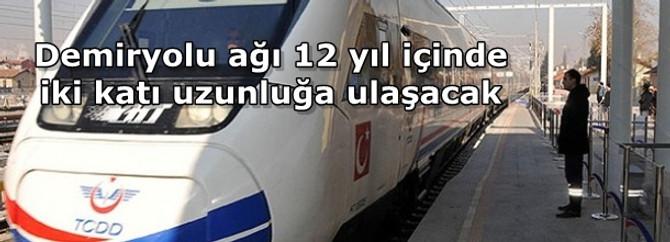 Demiryolu ağı 12 yıl içinde iki katı uzunluğa ulaşacak