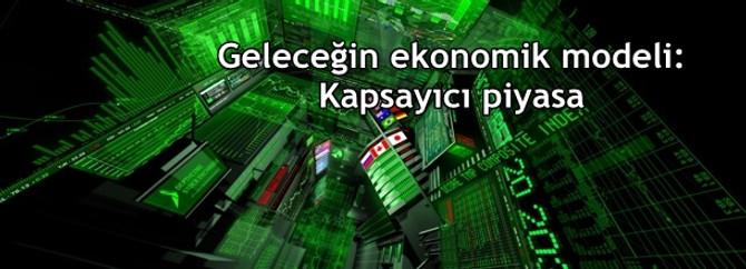 Geleceğin ekonomik modeli: Kapsayıcı piyasa