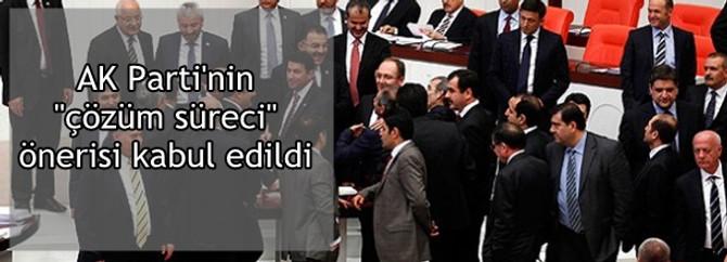 """AK Parti'nin """"çözüm süreci"""" önerisi kabul edildi"""
