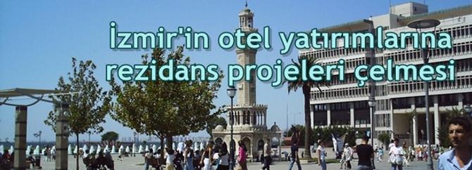 İzmir'in otel yatırımlarına rezidans projeleri çelmesi