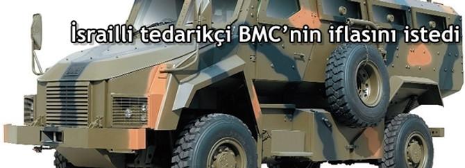 İsrailli tedarikçi BMC'nin iflasını istedi