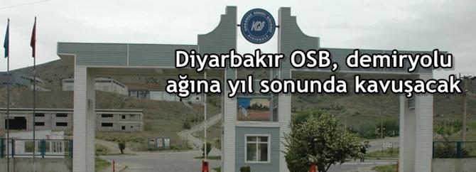 Diyarbakır OSB, demiryolu ağına yıl sonunda kavuşacak