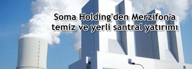 Soma Holding'den Merzifon'a temiz ve yerli santral yatırımı