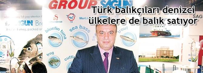 Türk balıkçıları denizci ülkelere de balık satıyor