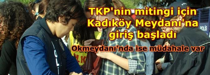 TKP'nin Kadıköy mitinginin hazırlıkları sürüyor