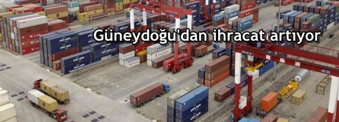 Güneydoğu'dan ihracat artıyor